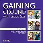 Gaining Ground with Good Soil | Gil Thomas