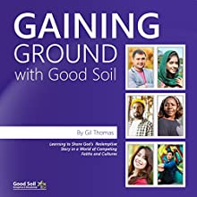 Gaining Ground with Good Soil Audiobook by Gil Thomas Narrated by Eric Lee