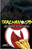 Trachanoids Defenders of the Earth
