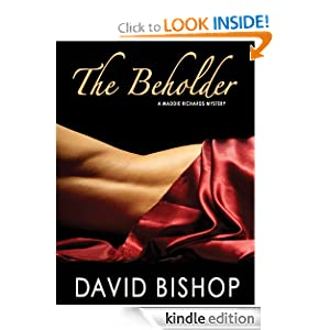 Free Kindle Book: The Beholder, a Maddie Richards Mystery, by David Bishop. Publisher: Telemachus Press, LLC (October 13, 2011)