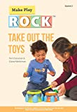 img - for Take Out the Toys: Building Early Toy Play for Children with Autism Spectrum Disorder and Other Social Communication Difficulties book / textbook / text book