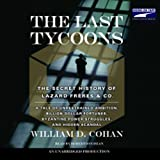 img - for The Last Tycoons: The Secret History of Lazard Freres & Co. book / textbook / text book