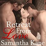Retreat from Love: Brothers in Arms, Book 5 (       UNABRIDGED) by Samantha Kane Narrated by Cleo Morrell