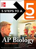 5 Steps to a 5: AP Biology, Second Edition (5 Steps to a 5 on the Advanced Placement Examinations Series)