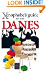 The Xenophobe's Guide to the Danes (X...