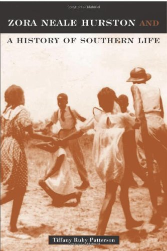 Tiffany Ruby  Patterson - Zora Neale Hurston: And A History Of Southern Life