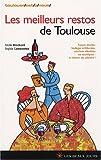 echange, troc Cécile Brochard, Sophie Lamoureux - Les meilleurs restos de Toulouse