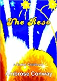Ambrose Conway The Reso: A Sixties Childhood