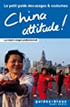 China Attitude ! Le petit guide des u...