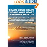 Train Your Brain....Engage Your Heart....Transform Your Life: A Course in Attention & Interpretation Therapy (...