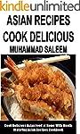 Asian Recipes : Cook Delicious Flavor...