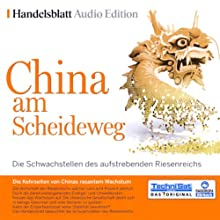 China am Scheideweg: Die Schwachstellen des aufstrebenden Riesenreichs Hörbuch von  div. Gesprochen von:  N.N.