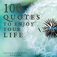 100 Quotes to enjoy your Life (       UNABRIDGED) by  divers auteurs Narrated by Stuart Walker