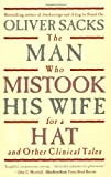The Man Who Mistook His Wife for a Hat: And Other Clinical Tales (0684853949) by Sacks, Oliver