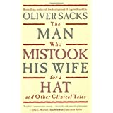 The Man Who Mistook His Wife For A Hat: And Other Clinical Tales ~ Oliver Sacks