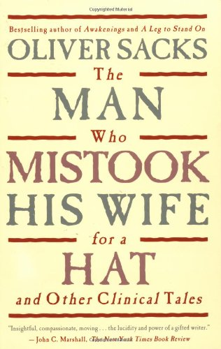 The Man Who Mistook His Wife For A Hat: And Other...