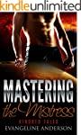 Mastering the Mistress: Kindred Tales...