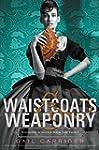 Waistcoats & Weaponry (Finishing Scho...
