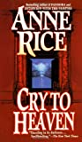 Cry to Heaven Anne Rice