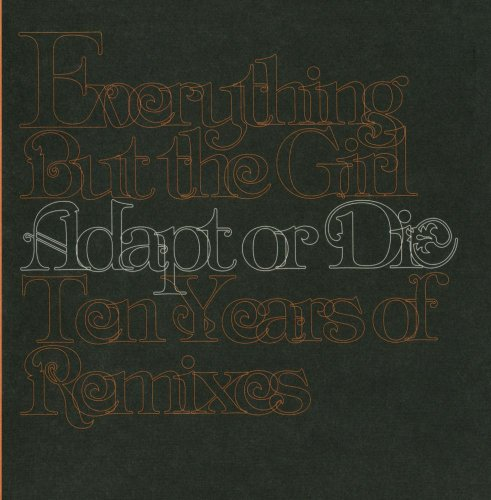 Everything But The Girl - Adapt Or Die: 10 Years Of Remixes (Us Release) - Zortam Music