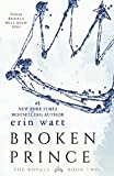 Broken Prince: A Novel <br>(The Royals)	 by  Erin Watt in stock, buy online here