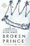 Broken Prince: A Novel <br>(The Royals) by  Erin Watt in stock, buy online here