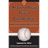 Astrosology Trivia Challenge: Houston Astros Baseball ~ (researched by) Al Netzer