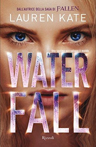 Lauren Kate - Waterfall (Rizzoli best) (Italian Edition)