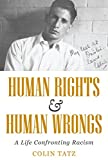 img - for Human Rights & Human Wrongs: A Life Confronting Racism (Biography) book / textbook / text book