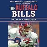 The Buffalo Bills: My Life on a Special Team | Steve Tasker,Scott Pitoniak,Jim Kelly (foreword)