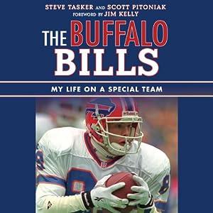 The Buffalo Bills: My Life on a Special Team | [Steve Tasker, Scott Pitoniak, Jim Kelly (foreword)]