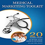 Medical Marketing Toolkit: 20 Golden Rules to Instantly Boost Your Medical Business | Ali Asadi