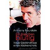 """Ein bisschen blutig: Neue Gest�ndnisse eines K�chenchefsvon """"Anthony Bourdain"""""""