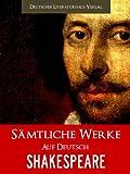 SHAKESPEARE - SÄMTLICHE WERKE (Band I): 8 Meisterwerke (Gesamtausgabe auf Deutsch 1) (German Edition)