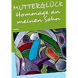 "MUTTERGL�CK - Hommage an meinen Sohnvon ""Mitzi Mog"""