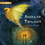 Ashes of Twilight (       UNABRIDGED) by Kassy Tayler Narrated by Nicola Barber