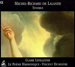 De Lalande - Leçons de Ténèbres et Oraisons Funèbres