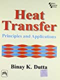 img - for Heat Transfer: Principles and Applications by B. K. Dutta (2004-02-29) book / textbook / text book
