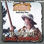 Tenderfoot: Wilderness Series, Book 14 (       UNABRIDGED) by David Thompson Narrated by Rusty Nelson