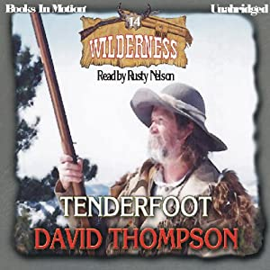 Tenderfoot: Wilderness Series, Book 14 | [David Thompson]