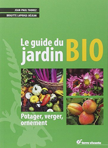 le pdf gratuit et libre le guide du jardin bio potager. Black Bedroom Furniture Sets. Home Design Ideas