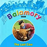 Balamory the Lost Cow No Listed Author