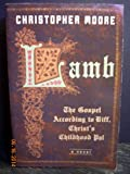Lamb: The Gospel According to Biff, Christ's Childhood Pal (0965367827) by Moore, Christopher