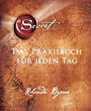 img - for The Secret - Das Praxisbuch f r jeden Tag (German Edition) book / textbook / text book
