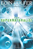 The Supernaturalist (0786851481) by Eoin Colfer