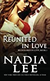 Reunited in Love (Billionaires in Love Book 2) (Volume 2)
