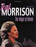 Toni Morrison: Magic Of Words (Gateway Biographies) (0761318062) by Haskins, Jim