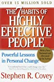 The 7 Habits of Highly Effective People: Restoring the Character Ethic (0743269519) by Covey, Stephen R.