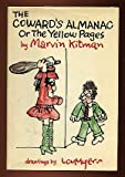 The coward's almanac: Or, The yellow pages (0385064675) by Kitman, Marvin