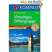 Vinschgau - Ortlergruppe: Wanderführer mit 50 Touren mit Höhenprofilen und Top-Routenkarten